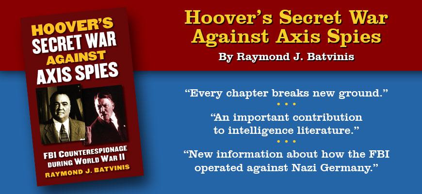 Hoover's Secret Wars Against Axis Spies