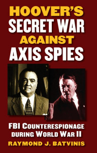 Hoovers Secret War Against Axis Spies book cover