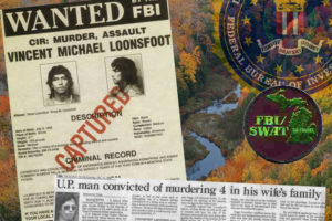 The Manhunt and Capture of Vincent Loonsfoot in the North Woods of Michigan